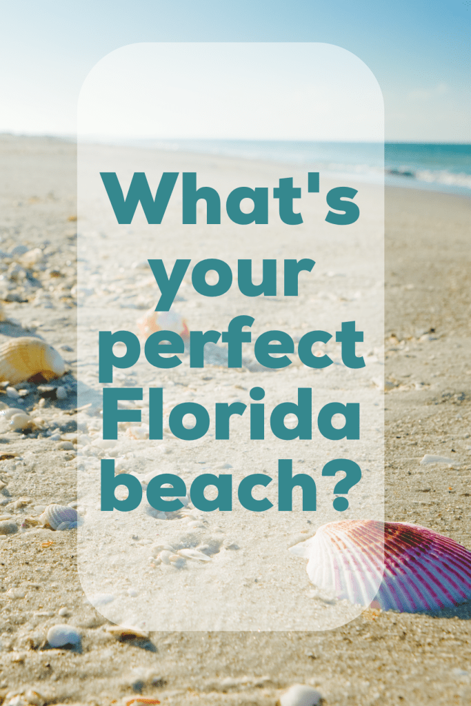 What's the perfect Florida beach for you?