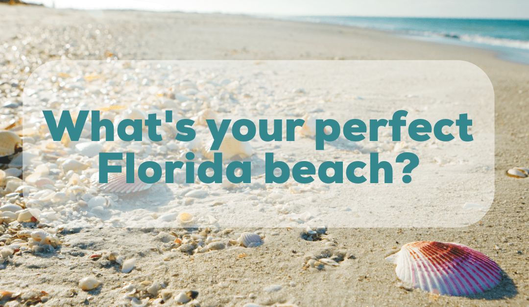 What Is the Best Florida Beach for YOU?