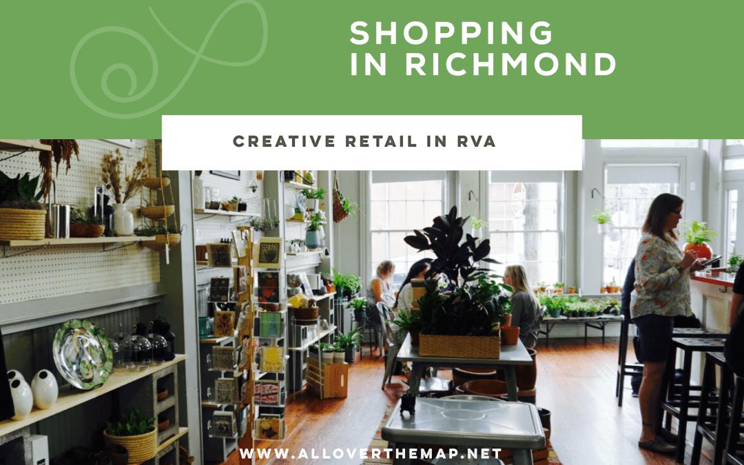 Richmond's Creative Retail Scene – Shopping in Richmond VA