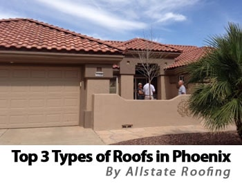 top 3 types of phoenix roofs allstate