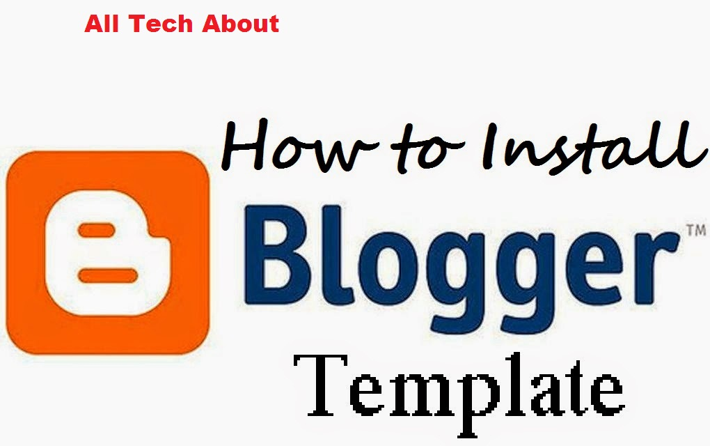 How to Install a Google Blogger Template