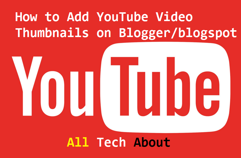 How To Add YouTube Video Thumbnails on Blogger