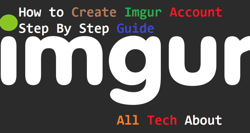 How To Create An Imgur Account Step By Step Guide