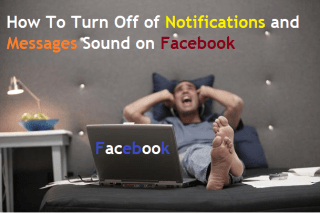 How To Turn Off of Notifications and Messages Sound on Facebook