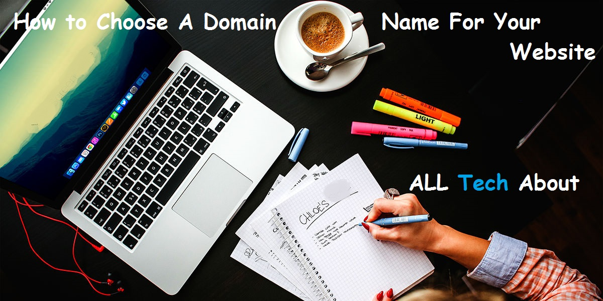 How to Choose A Best Domain Name For Your Website Or Business