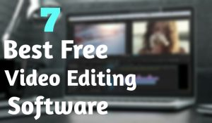 Top 7 Best Free Video Editing Software for PC of 2018