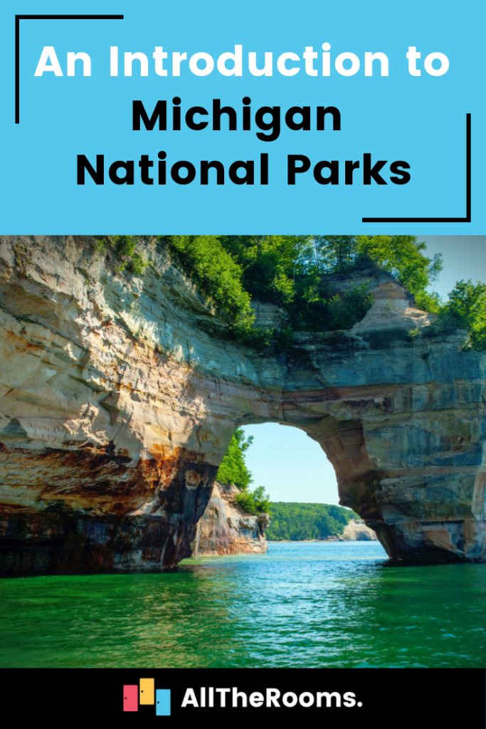 An Introduction to Michigan National Parks - AllTheRooms