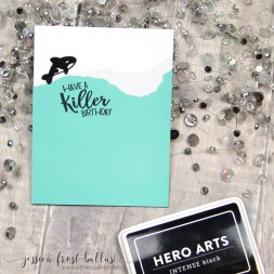 Have a Killer Birthday by Jessica Frost-Ballas for Hero Arts