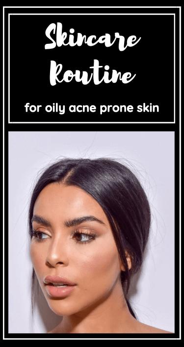 oily acne prone skin skincare routine