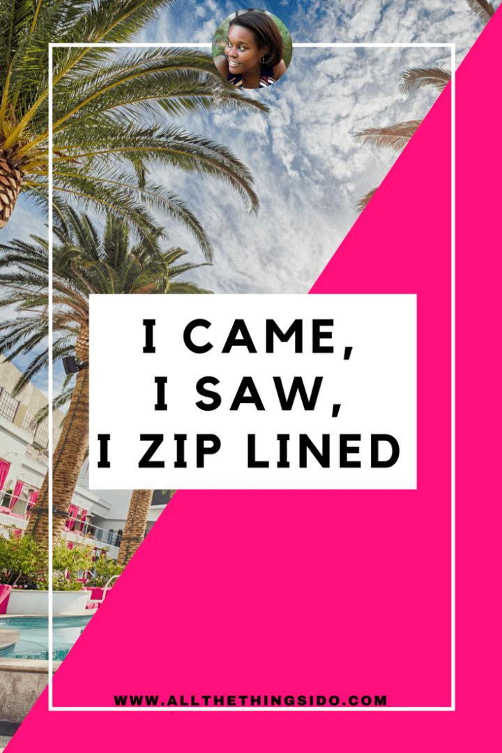 I came, I saw, I Zip Lined