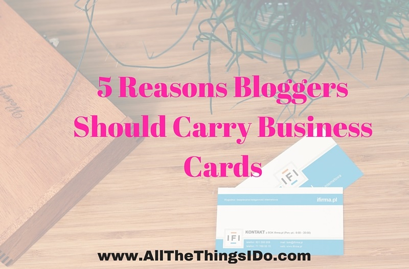 5 reasons bloggers should carry business cards all the things i do 5 reasons blogs should carry business cards colourmoves