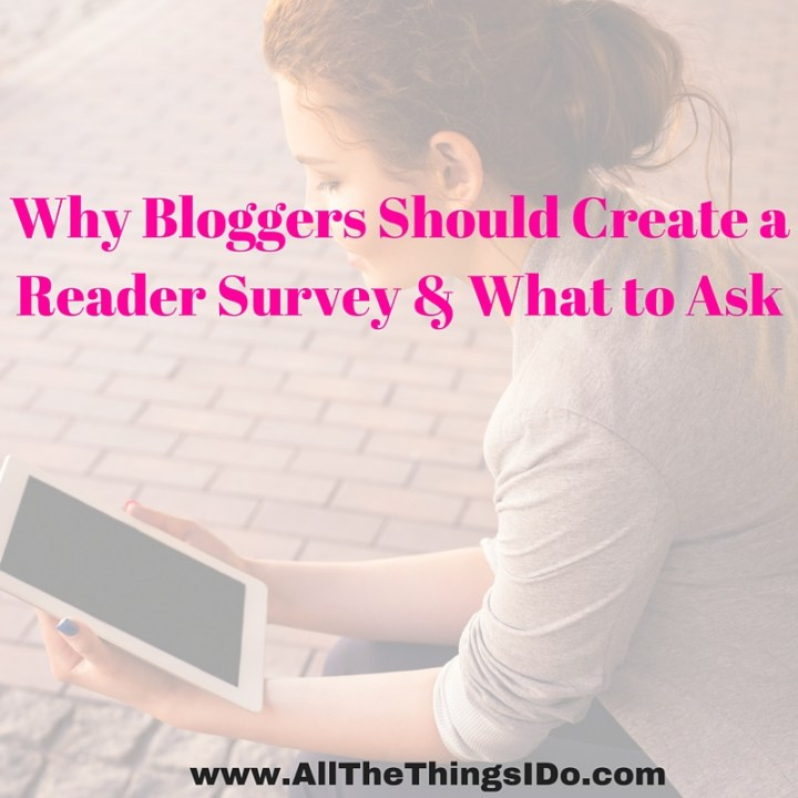 Why Bloggers Should Create a Reader Survey & What to Ask