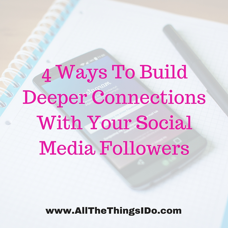 4 Ways To Build Deeper Connections With Your Social Media Followers (1)