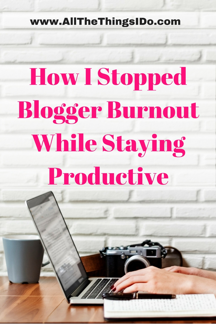 How I Stopped Blogger Burnout While Staying Productive