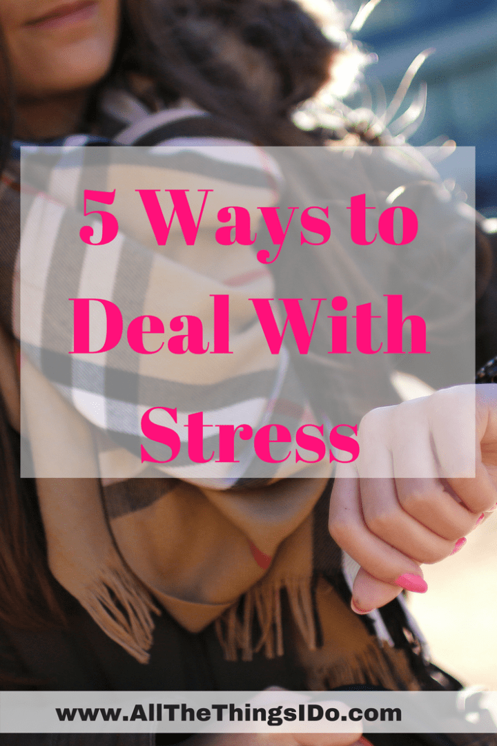 5 Ways to Deal With Stress