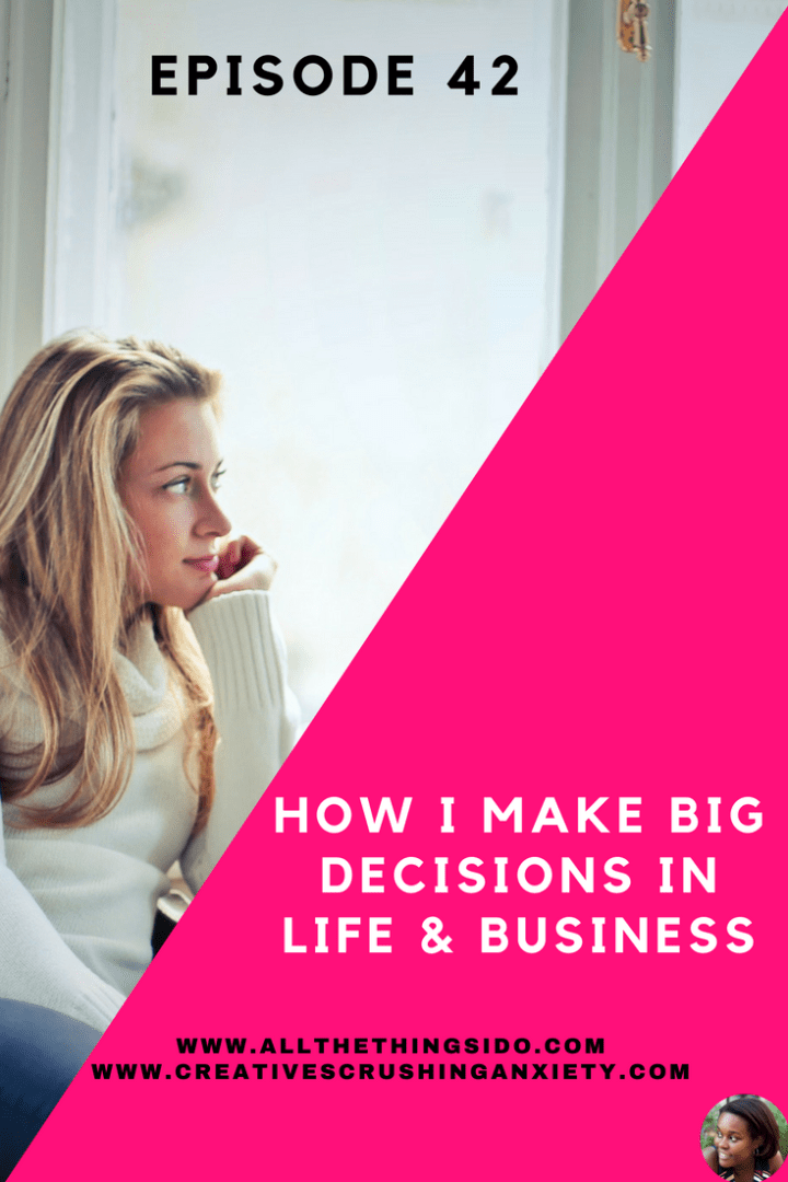 How I Make Big Decisions in Life & Business