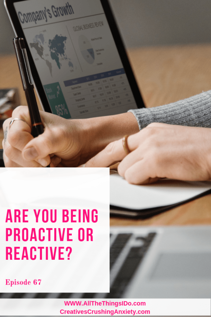 Are You Being Proactive or Reactive?