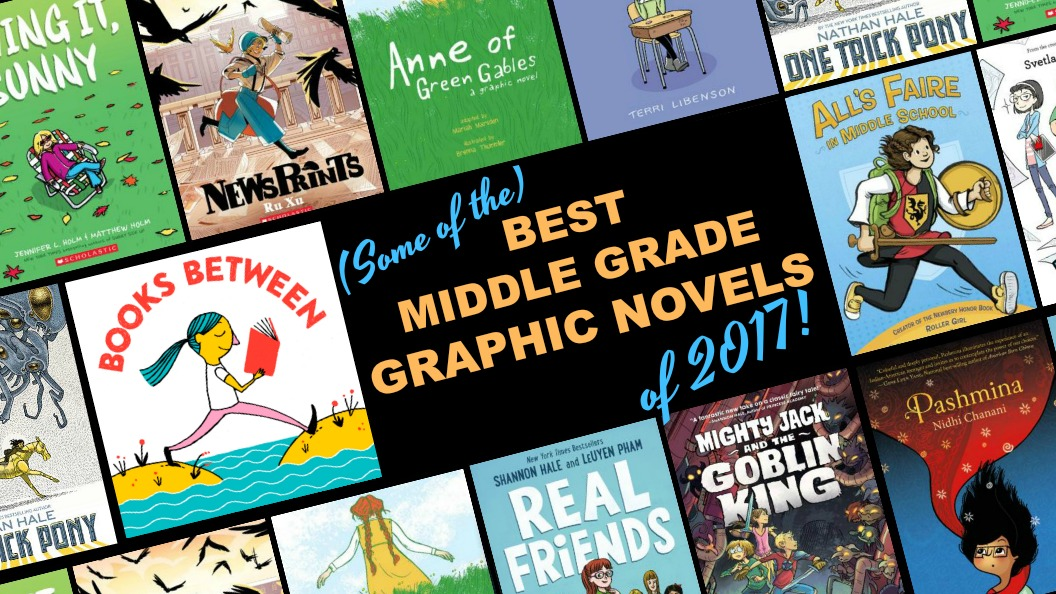 Some Of The Top Middle Grade Graphic Novels Of 2017 Books Between