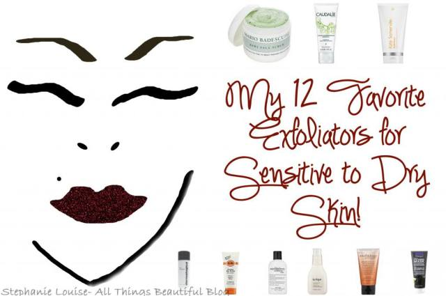 My 12 Favorite Exfoliation Products for Sensitive to Dry Skin! from All Things Beautiful XO