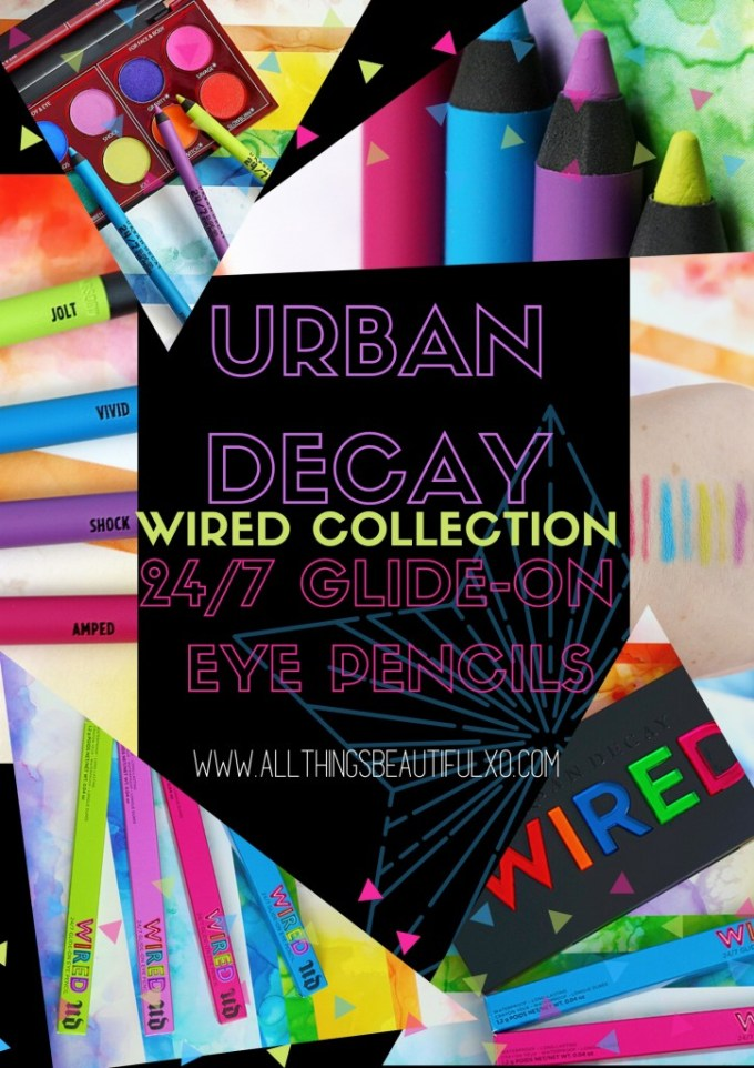 Swatches & review of the Urban Decay WIRED Collection 24/7 Glide-On Eye Pencils in Jolt, Amped, Shock, & Vivid on All Things Beautiful XO