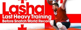 Lasha Talakhadze's Last Heavy Training Before Snatch World Record