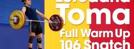 Loredana Toma Full Warm Up Session (106kg Snatch, 130kg C&J) 2017 European U23