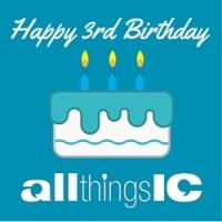 Happy 3rd Birthday All Things IC