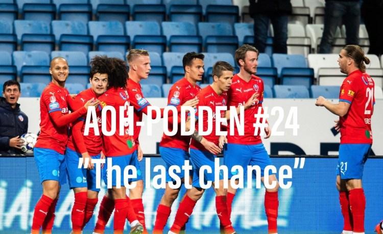 "AOH – Podden #24 ""The last chance"""