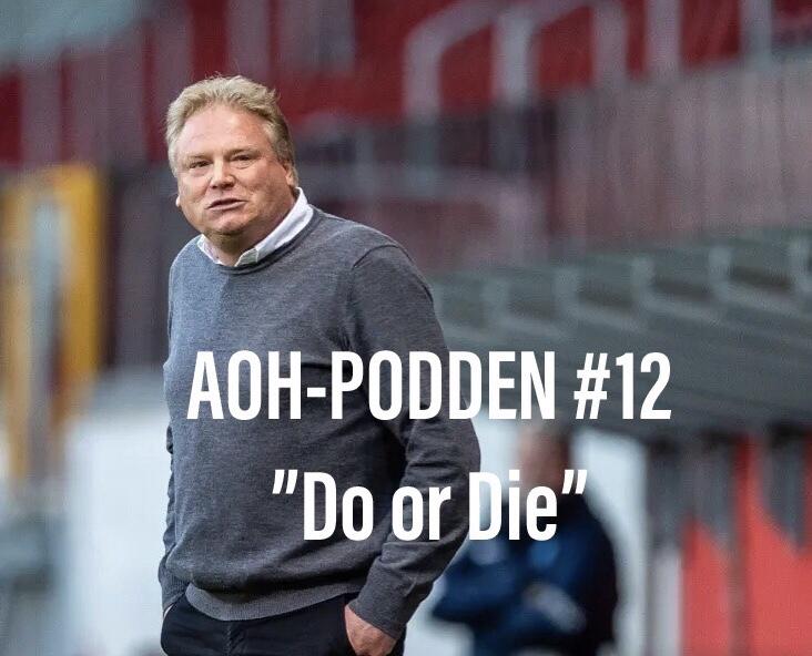 "AOH – Podden #12 ""Do or Die"""