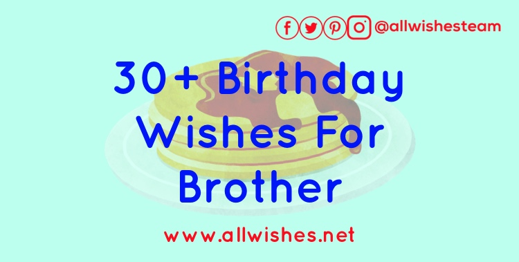 Birthday Wishes For Brother Allwishesnet