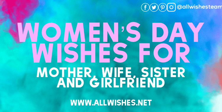 womens day wishes for mother wife sister and girlfriend