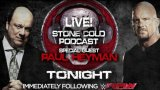 Watch Stone Cold Podcast With Paul Heyman 1st June 2015