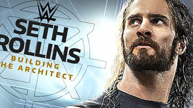 Watch WWE Seth Rollins Building the Architect 2017 Full DVD Online Free