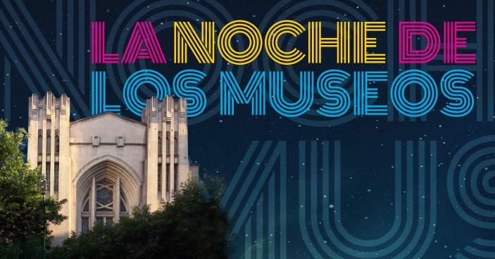 ¡Abrimos para La Noche de los Museos!