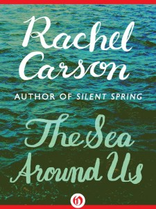 The Sea Around Us by Rachel Carson - inspiring the environmental movement