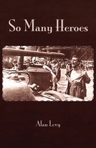 Book Review: So Many Heroes by Alan Levy, chronicling the Prague Spring and August Winter of 1968 in Czechoslovakia.