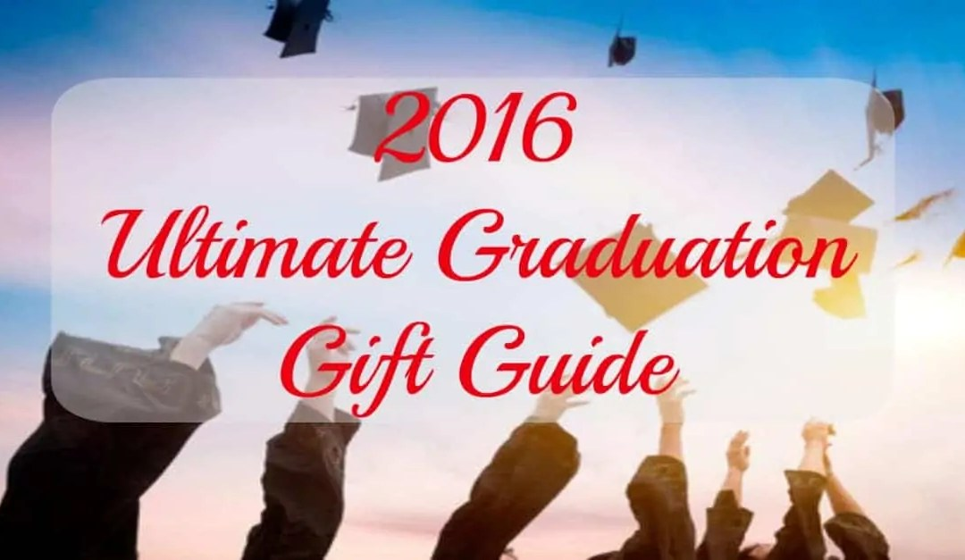 2016 Ultimate Graduation Gift Guide