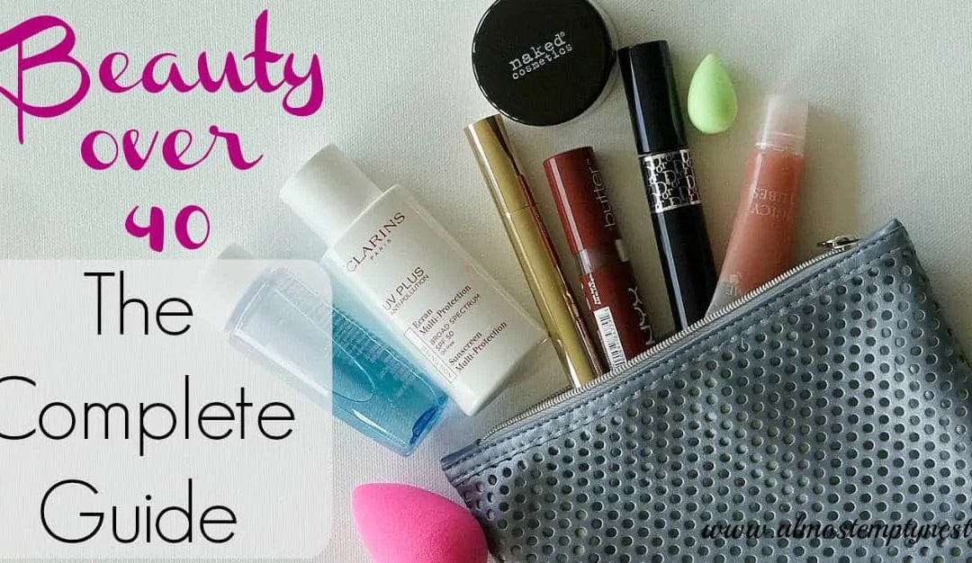 Beauty over 40: The Complete Guide