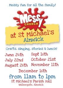 A poster giving dates for Messy Church at St Michael's Parish Hall: 24/6; 22/7; 26/8; 16/9; 21/10; 11/11; 16/12