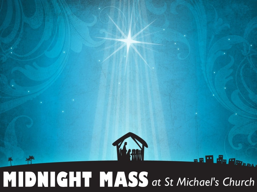 A blue and black image depicting the stable at Bethlehem with the words 'Midnight Mass at St Michael's Church'