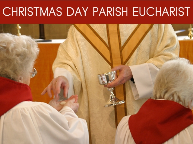 "Another image of a priest dispensing Communion bread, with the words ""Christmas Day Parish Eucharist"""