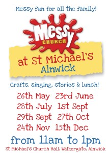Details of Messy Church sessions: 26th May; 23rd June, 28th July; 1st Sept; 29th Sept; 27th Oct; 24th Nov and 15th Dec