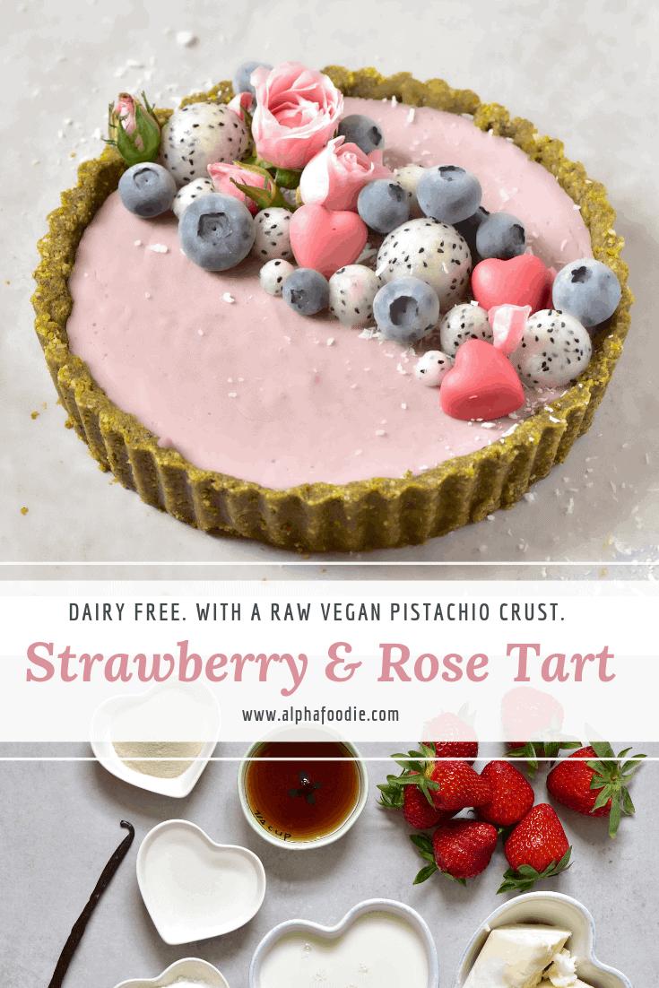 Vegan Strawberry Rose Tart with a  raw vegan pistachio crust