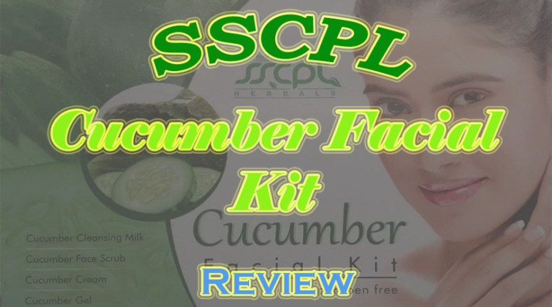 SSCPL Cucumber Facial Kit Review Cover Image