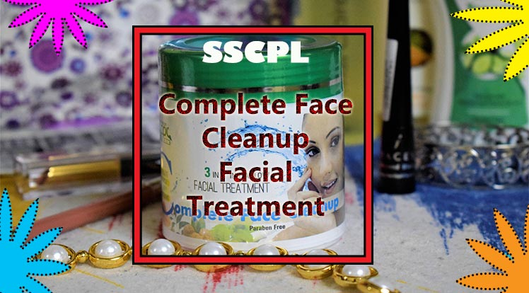 SSCPL Complete Face Cleanup Review
