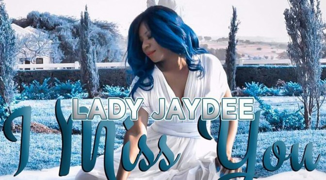 New song: I miss you by Lady Jaydee