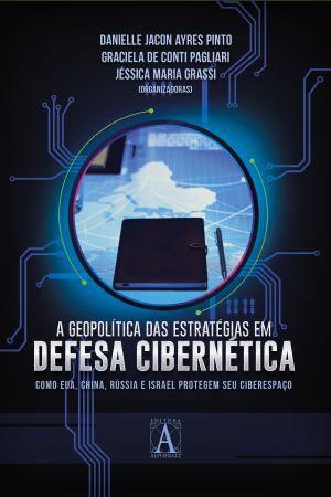 A Geopolítica das Estratégias em Defesa Cibernética