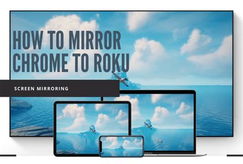 How to Mirror Chrome to Roku
