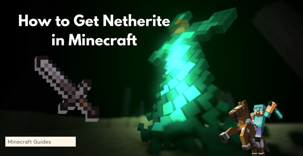 How to Get Netherite in Minecraft