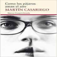 Reseña de la novela, Como los pájaros aman el aire, de Martín Casariego
